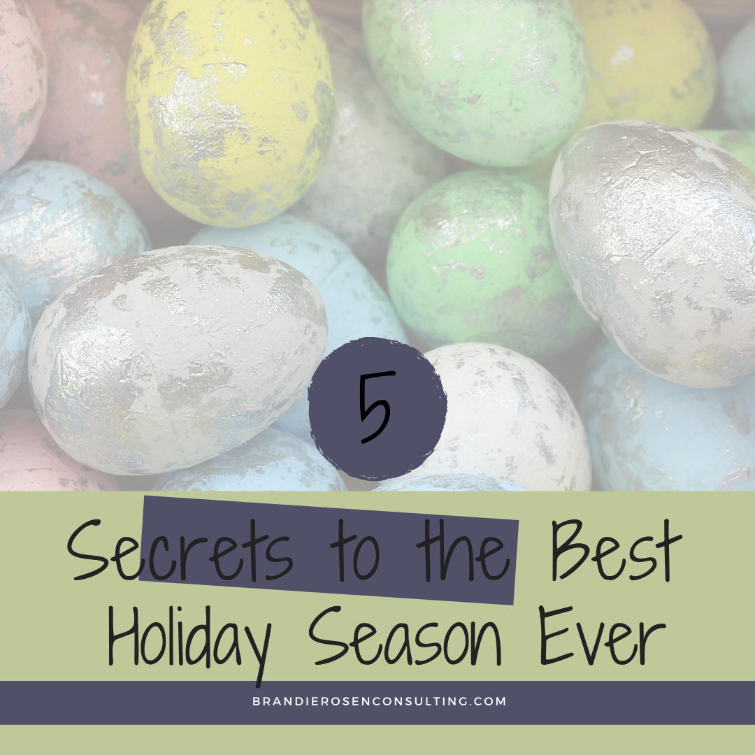 Five Secrets to to the Best Holiday Season Ever