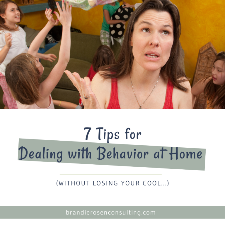 7 Quick and Actionable Steps to Dealing with Behavior without Losing Your Cool!